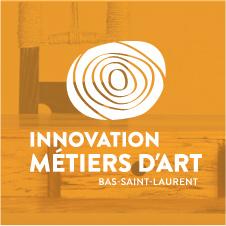 Innovation métiers d'art Bas-Saint-Laurent